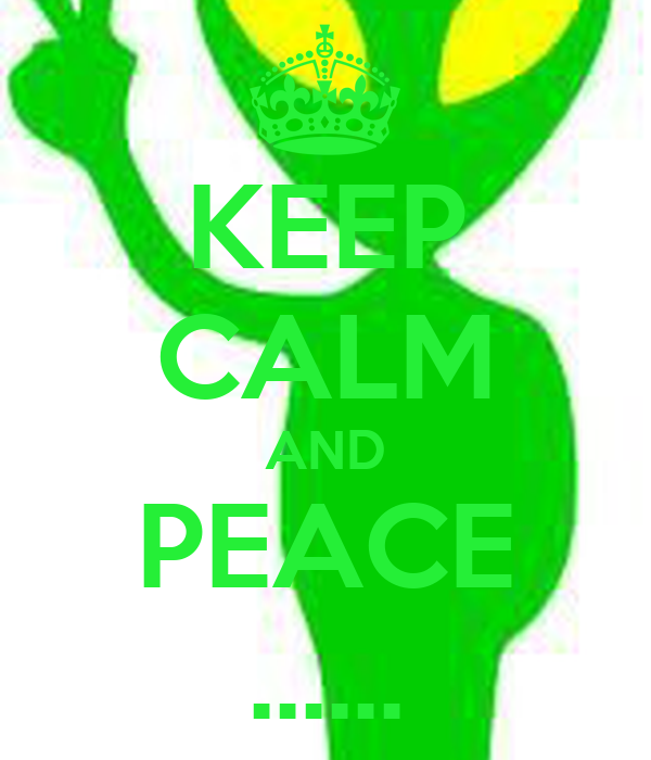 KEEP CALM AND PEACE ......
