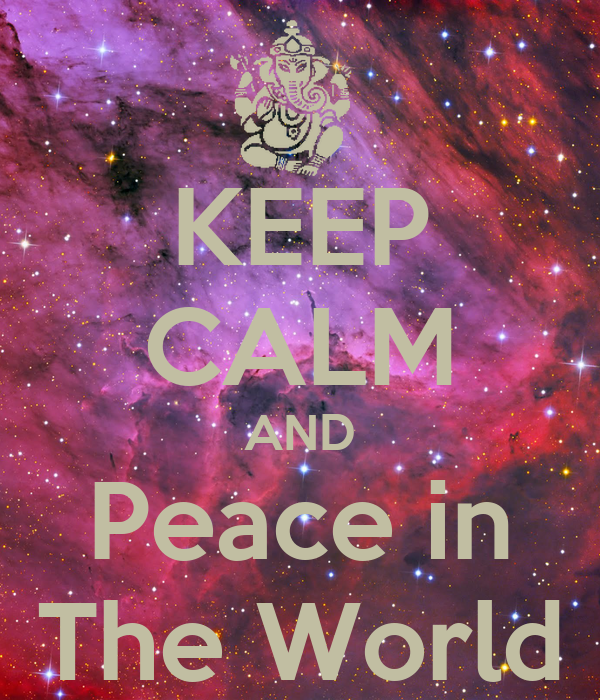 KEEP CALM AND Peace in The World