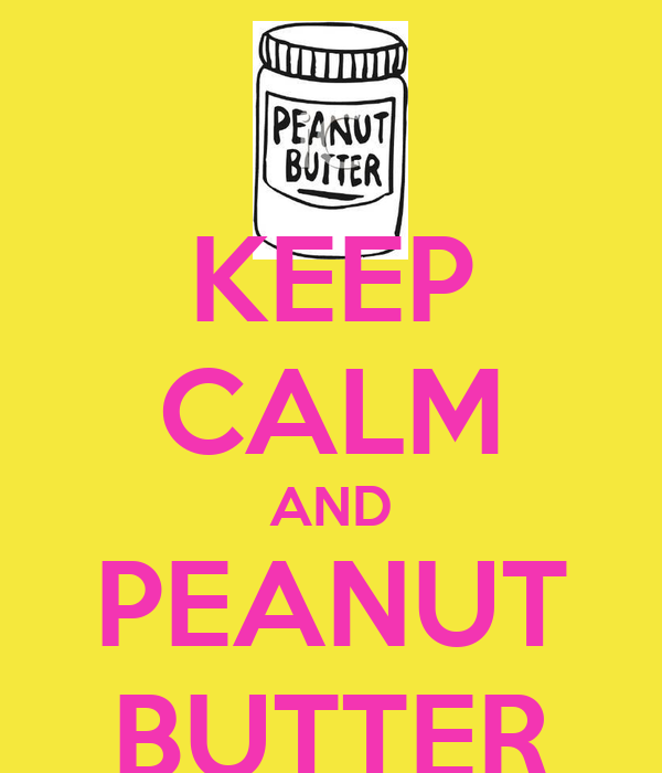 KEEP CALM AND PEANUT BUTTER