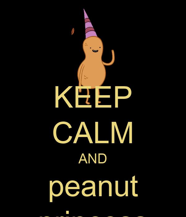 KEEP CALM AND peanut princess