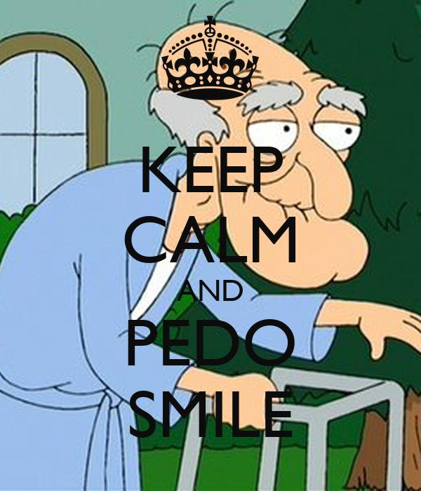 KEEP CALM AND PEDO SMILE