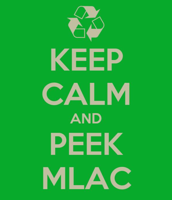 KEEP CALM AND PEEK MLAC