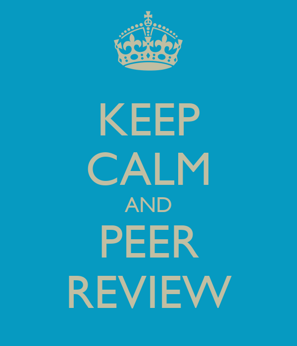 KEEP CALM AND PEER REVIEW