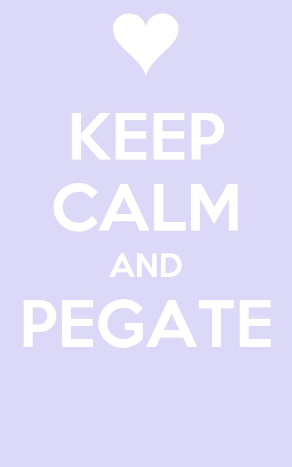 KEEP CALM AND PEGATE