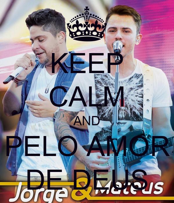 KEEP CALM AND PELO AMOR DE DEUS