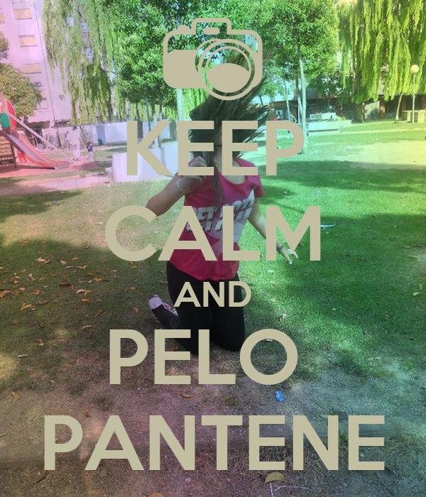 KEEP CALM AND PELO  PANTENE