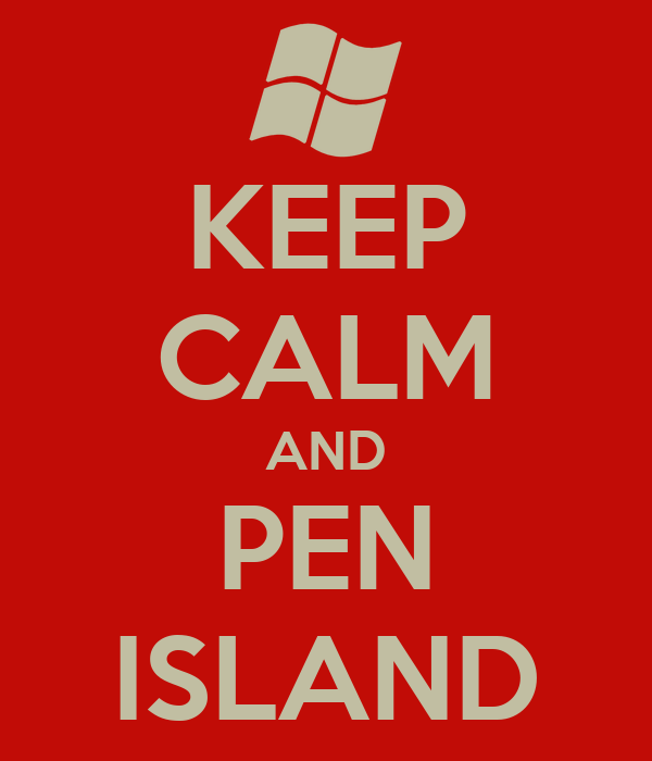 KEEP CALM AND PEN ISLAND