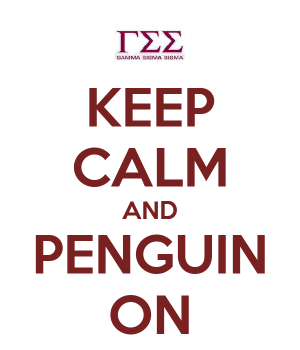 KEEP CALM AND PENGUIN ON