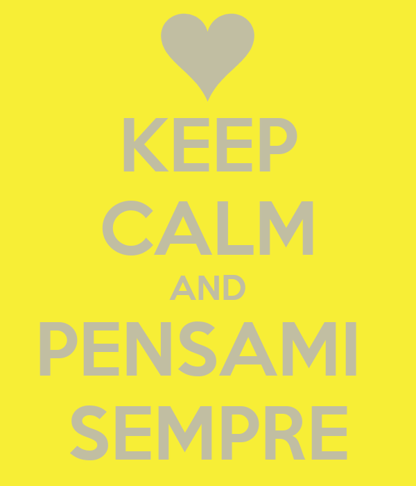 KEEP CALM AND PENSAMI  SEMPRE