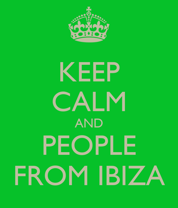 KEEP CALM AND PEOPLE FROM IBIZA