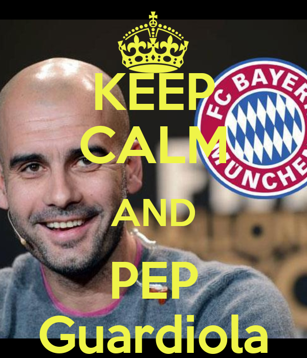 KEEP CALM AND PEP Guardiola