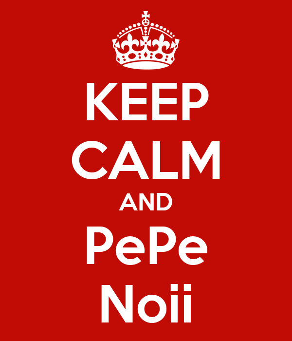 KEEP CALM AND PePe Noii