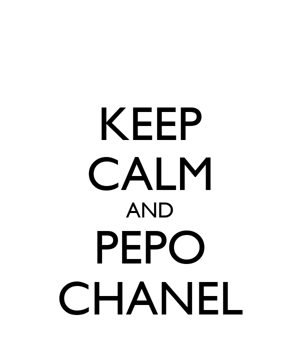 KEEP CALM AND PEPO CHANEL