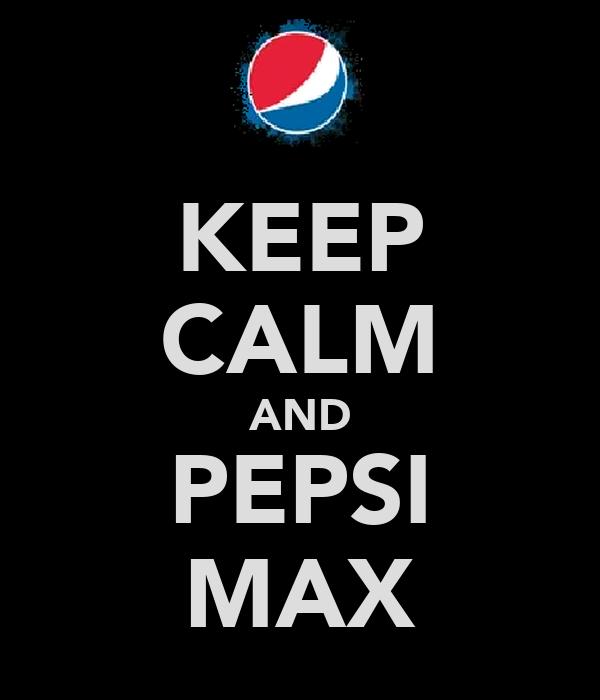KEEP CALM AND PEPSI MAX
