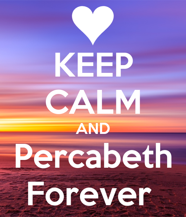 KEEP CALM AND Percabeth Forever