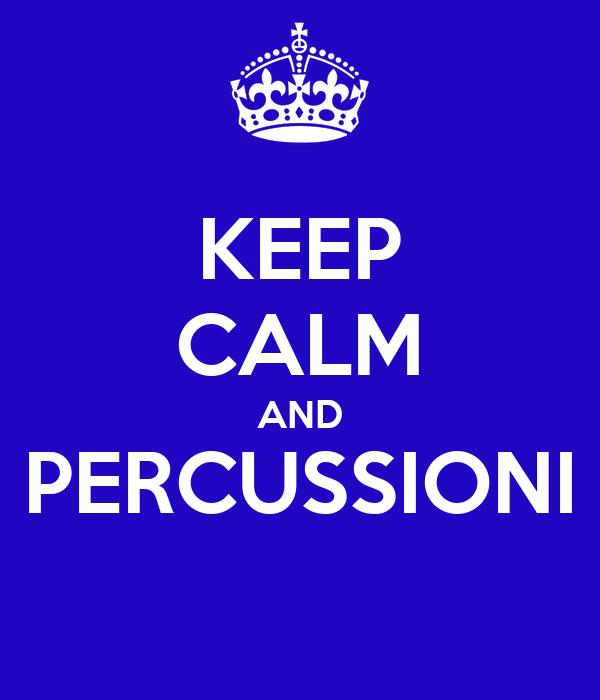 KEEP CALM AND PERCUSSIONI