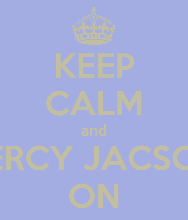 KEEP CALM and PERCY JACSON ON