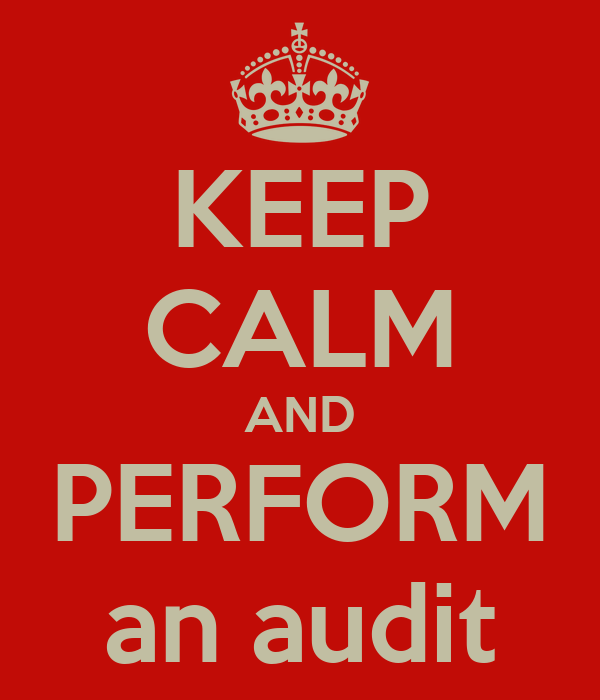 KEEP CALM AND PERFORM an audit