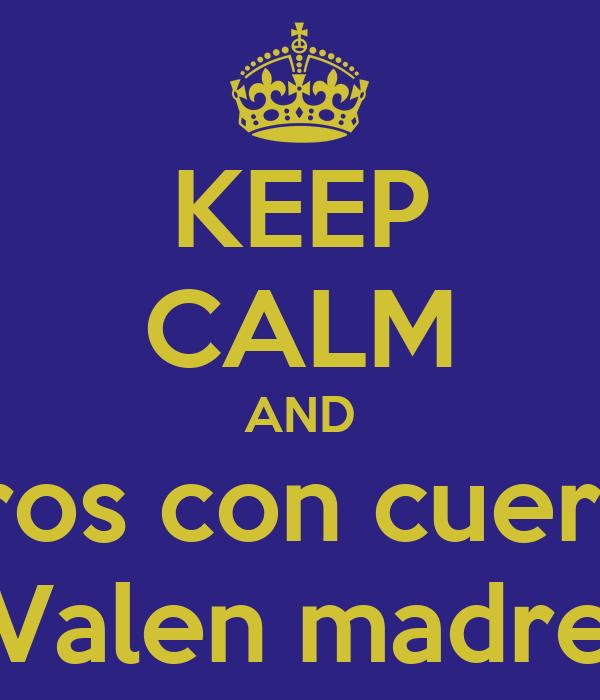 KEEP CALM AND Perros con cuernos  Valen madre
