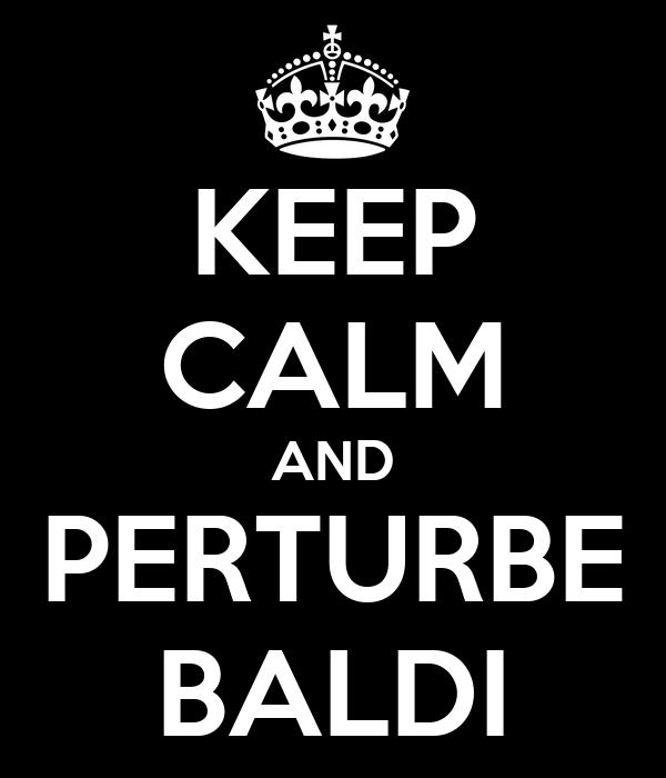 KEEP CALM AND PERTURBE BALDI