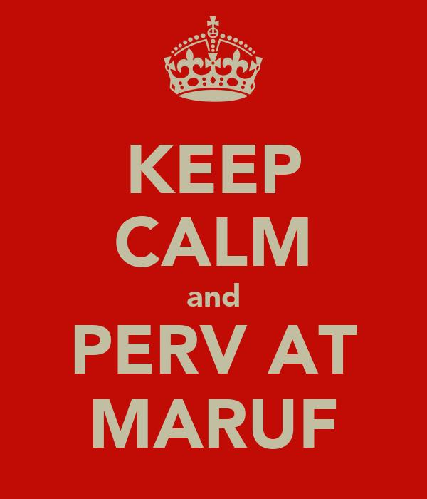 KEEP CALM and PERV AT MARUF