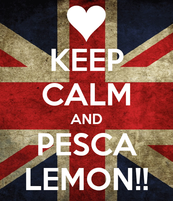 KEEP CALM AND PESCA LEMON!!