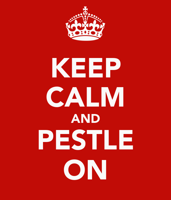 KEEP CALM AND PESTLE ON