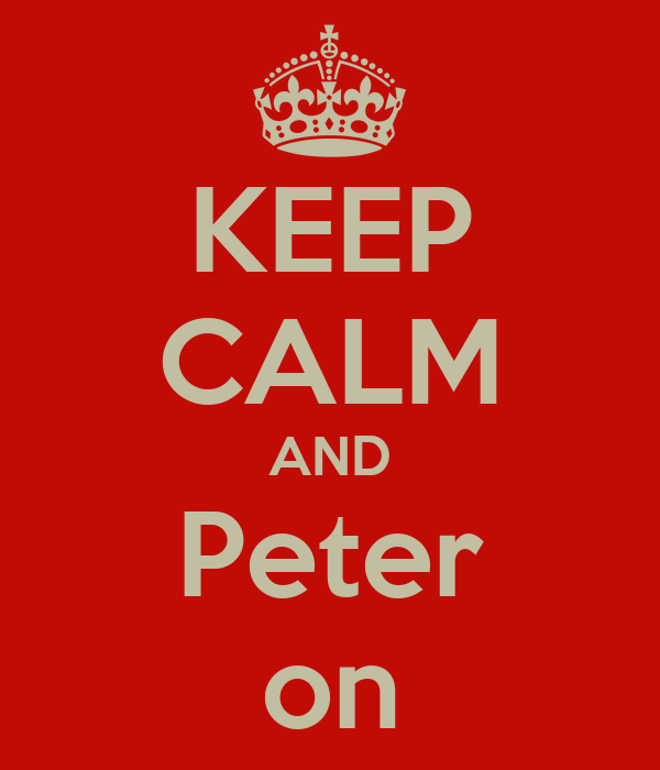 KEEP CALM AND Peter on
