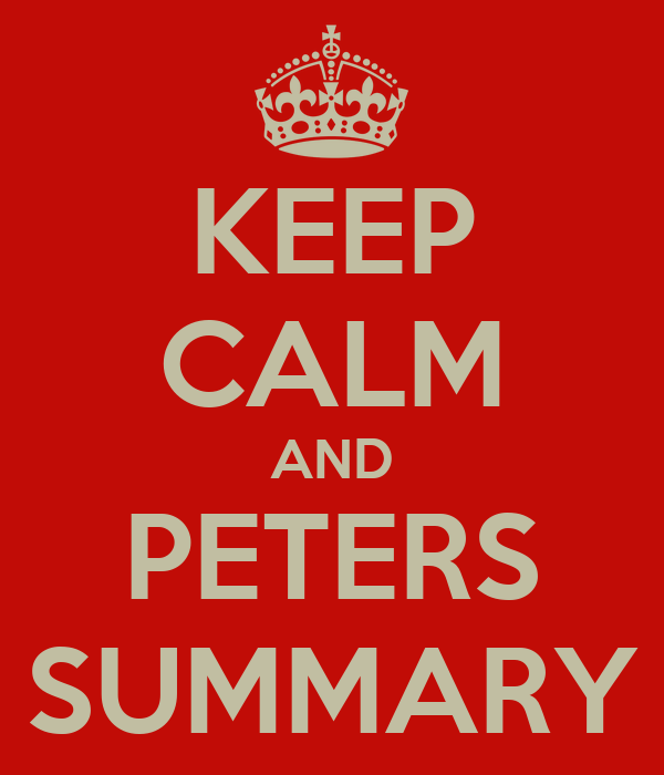 KEEP CALM AND PETERS SUMMARY