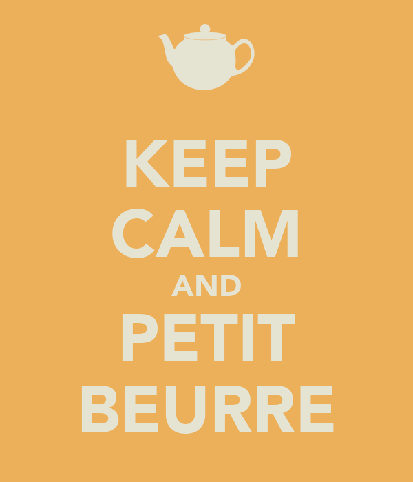 KEEP CALM AND PETIT BEURRE