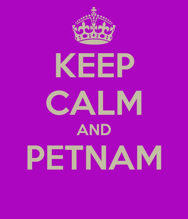 KEEP CALM AND PETNAM