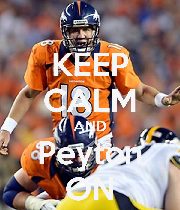 KEEP CALM AND Peyton ON