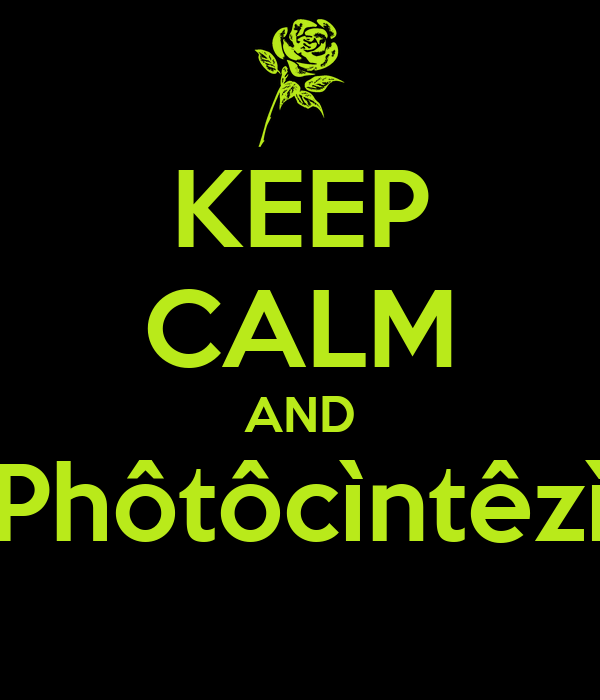 KEEP CALM AND Phôtôcìntêzì