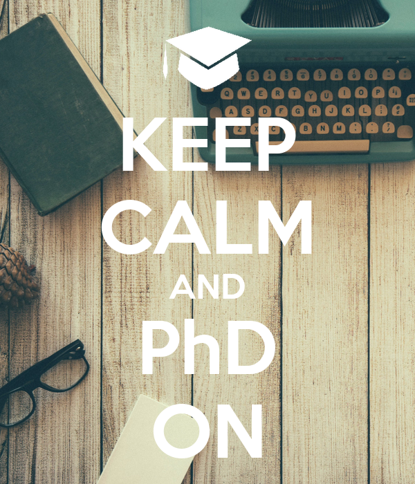 KEEP CALM AND PhD ON