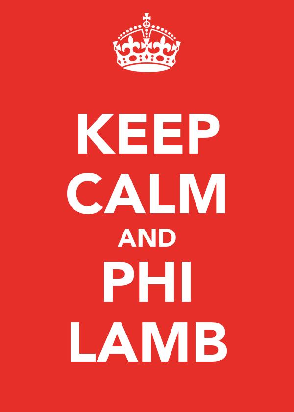KEEP CALM AND PHI LAMB