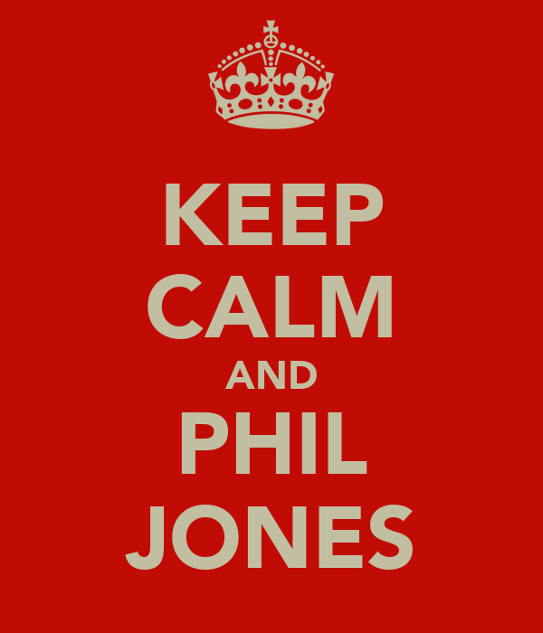 KEEP CALM AND PHIL JONES