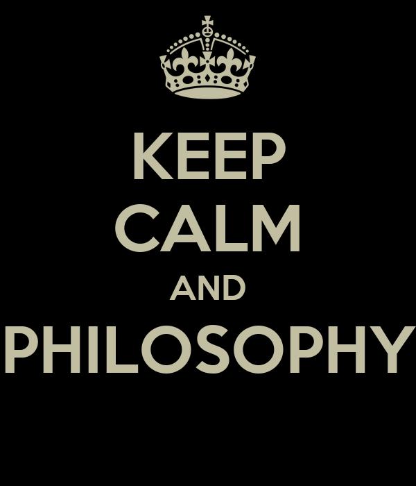 KEEP CALM AND PHILOSOPHY