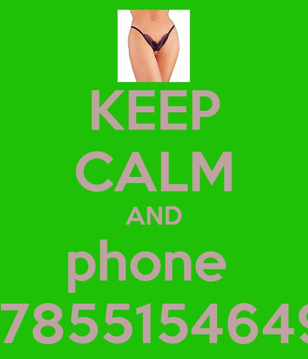 KEEP CALM AND phone  07855154649