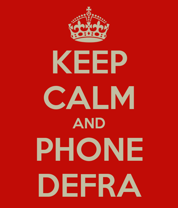 KEEP CALM AND PHONE DEFRA
