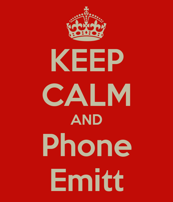 KEEP CALM AND Phone Emitt