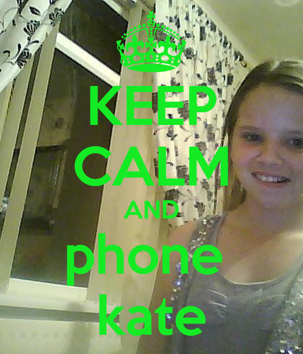 KEEP CALM AND phone  kate