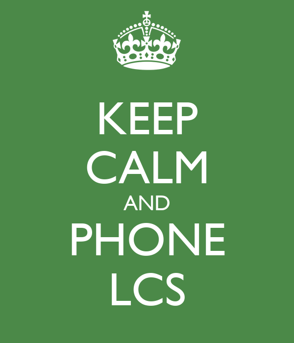 KEEP CALM AND PHONE LCS