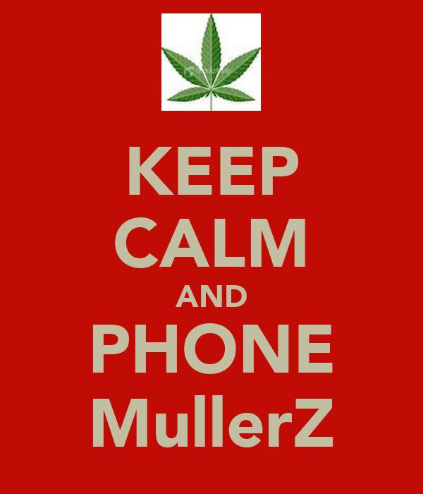 KEEP CALM AND PHONE MullerZ