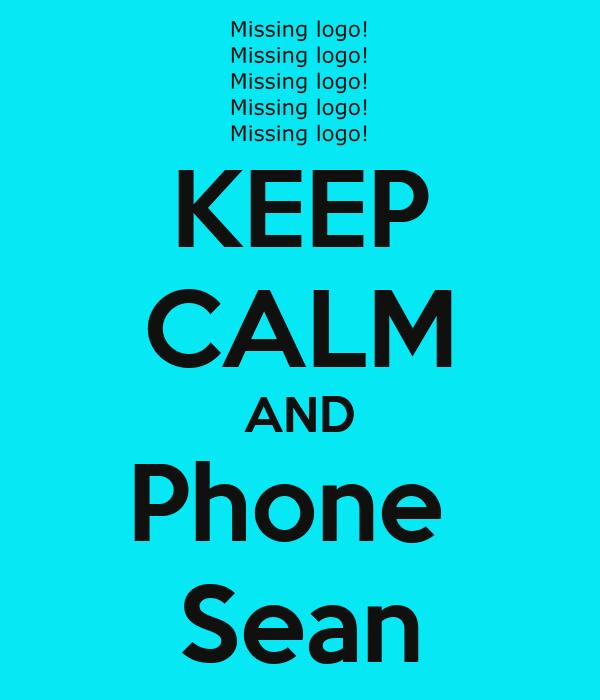KEEP CALM AND Phone  Sean