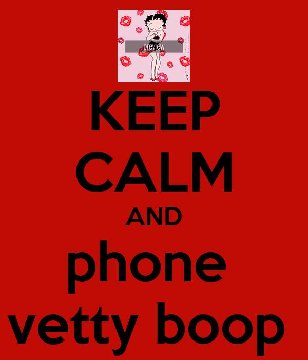 KEEP CALM AND phone  vetty boop