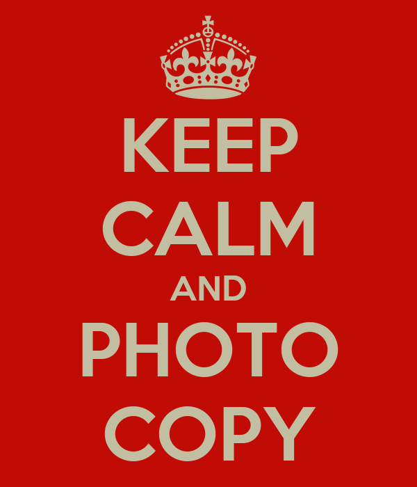 KEEP CALM AND PHOTO COPY
