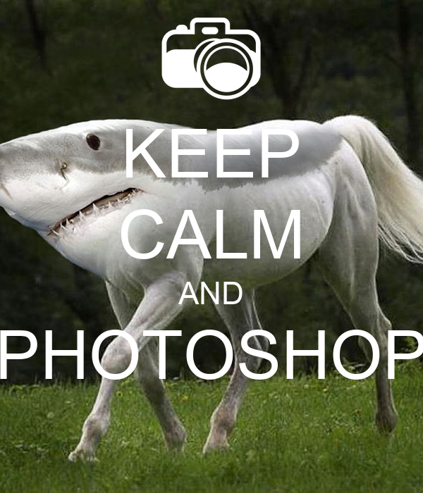 KEEP CALM AND PHOTOSHOP