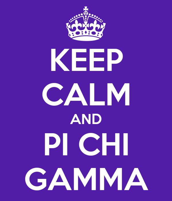 KEEP CALM AND PI CHI GAMMA