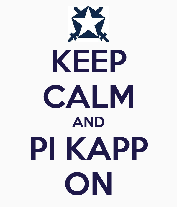 KEEP CALM AND PI KAPP ON