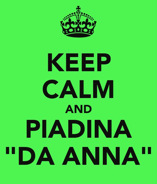 """KEEP CALM AND PIADINA """"DA ANNA"""""""